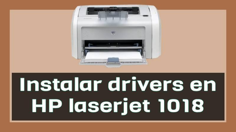Cómo instalar driver en impresora HP laserjet 1018 en Windows