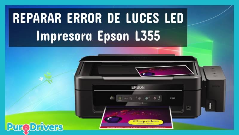 Cómo reparar error de luces LED en impresora Epson L355
