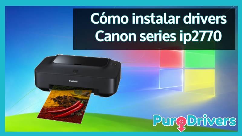 instalar drivers Canon series ip2770